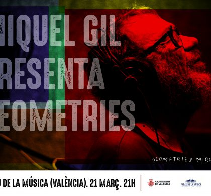 Miquel Gil torna amb «Geometries» al Palau de la Musica de València. 21 de Març.